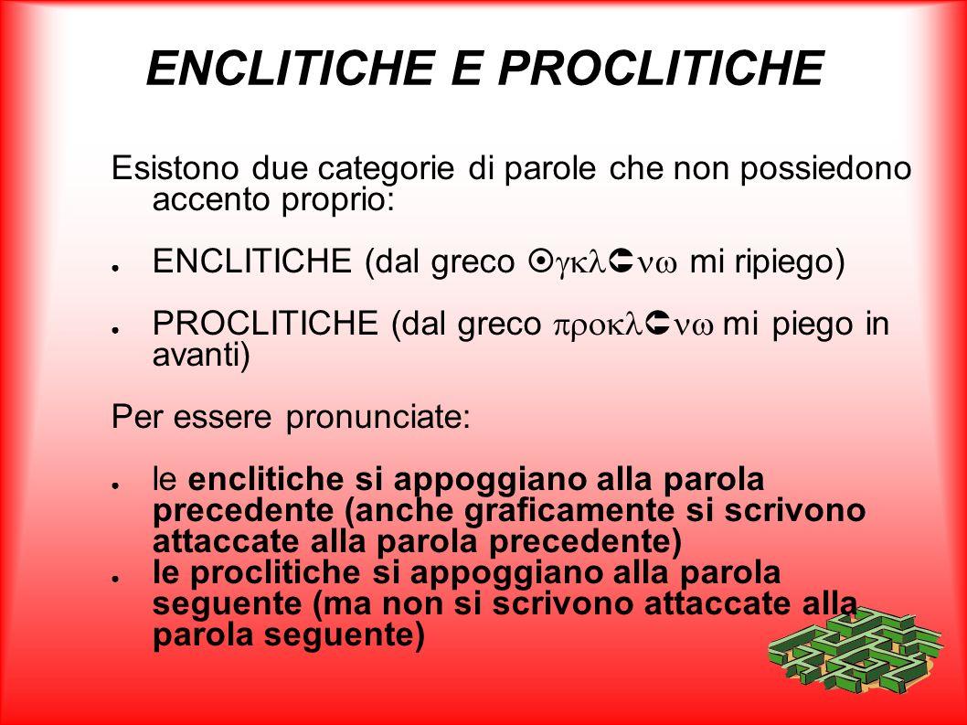 ENCLITICHE E PROCLITICHE