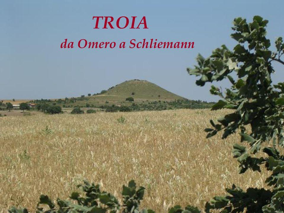 TROIA da Omero a Schliemann