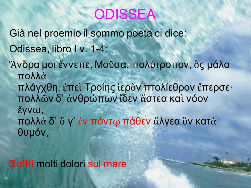 ODISSEA Già nel proemio il sommo poeta ci dice: