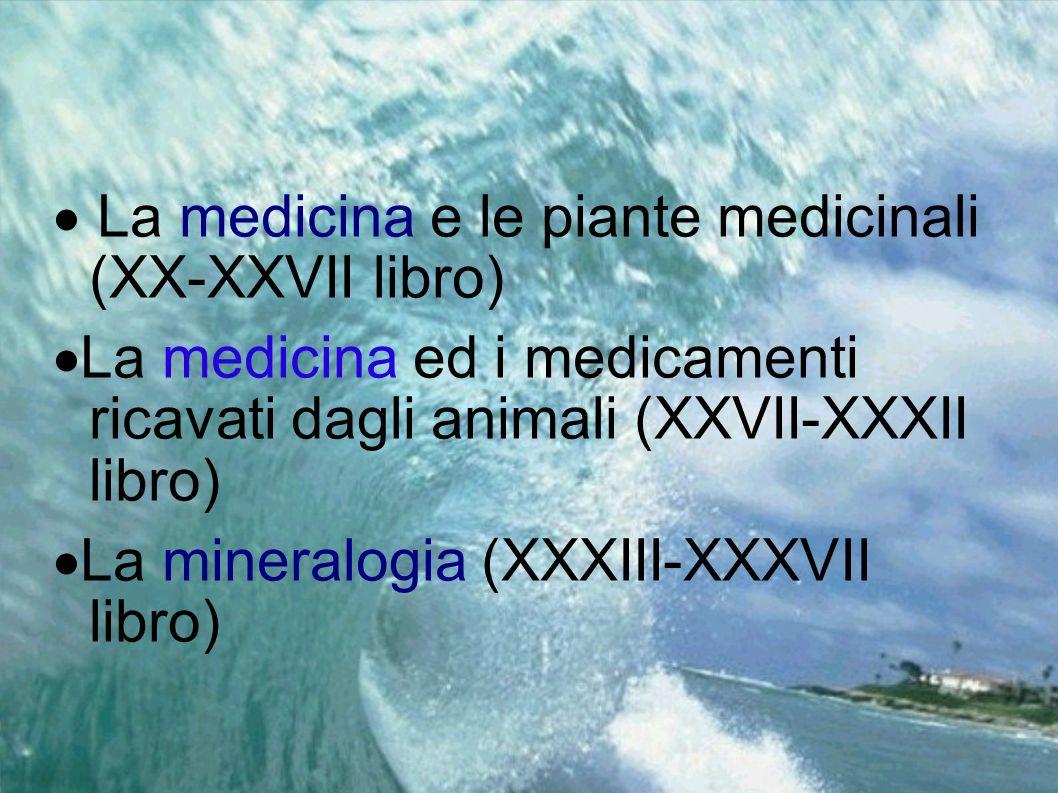  La medicina e le piante medicinali (XX-XXVII libro)