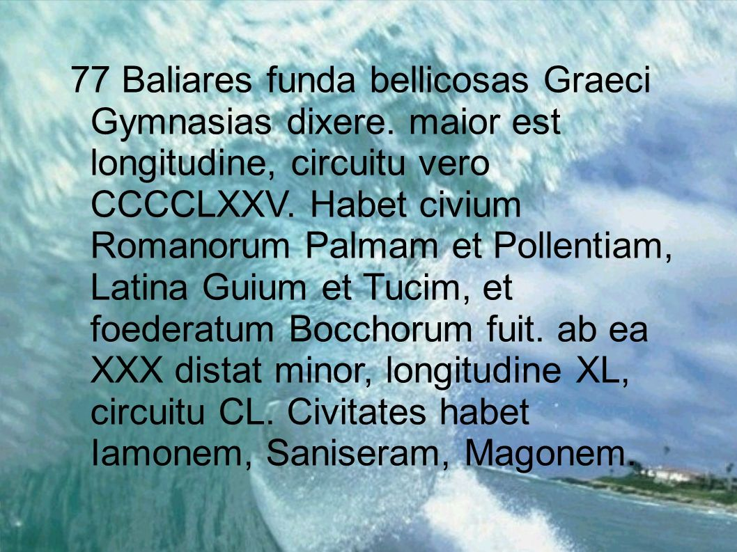 77 Baliares funda bellicosas Graeci Gymnasias dixere