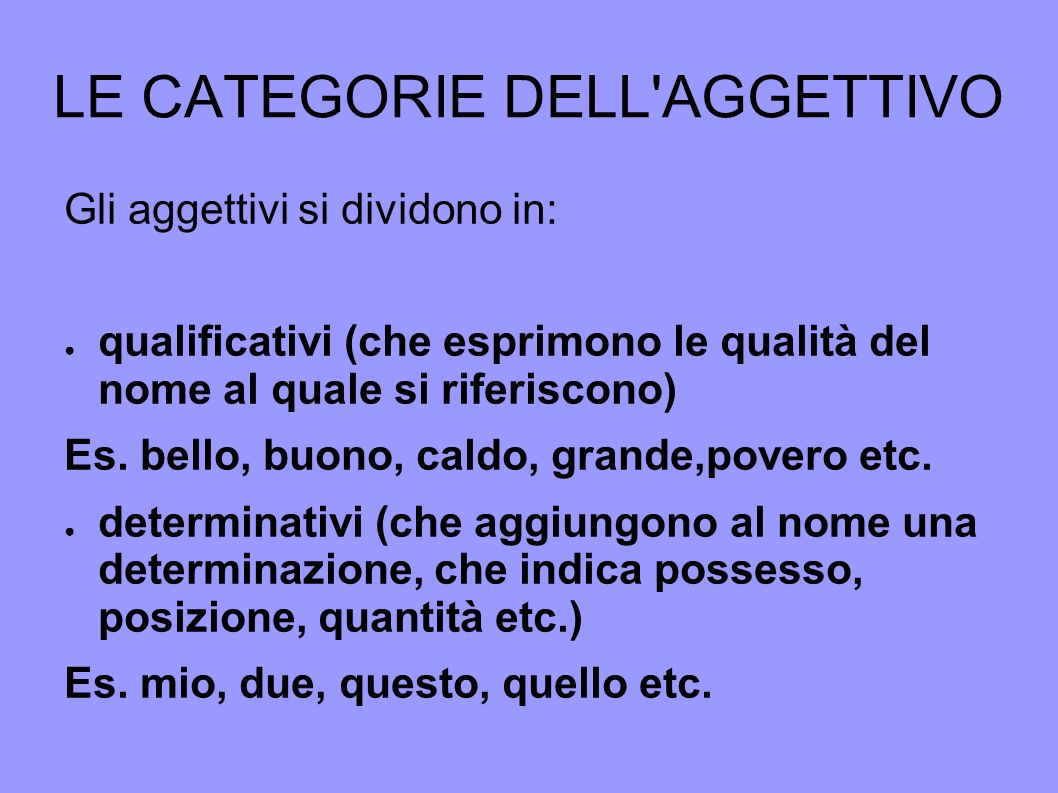 LE CATEGORIE DELL AGGETTIVO