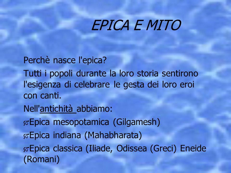 EPICA E MITO Perchè nasce l epica