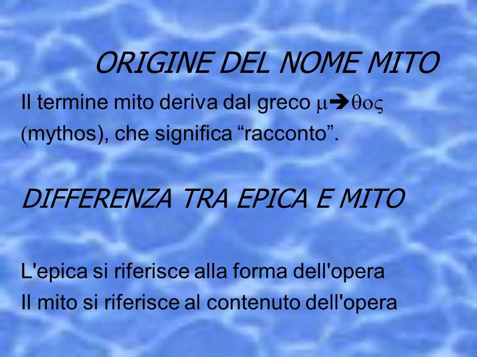 ORIGINE DEL NOME MITO DIFFERENZA TRA EPICA E MITO