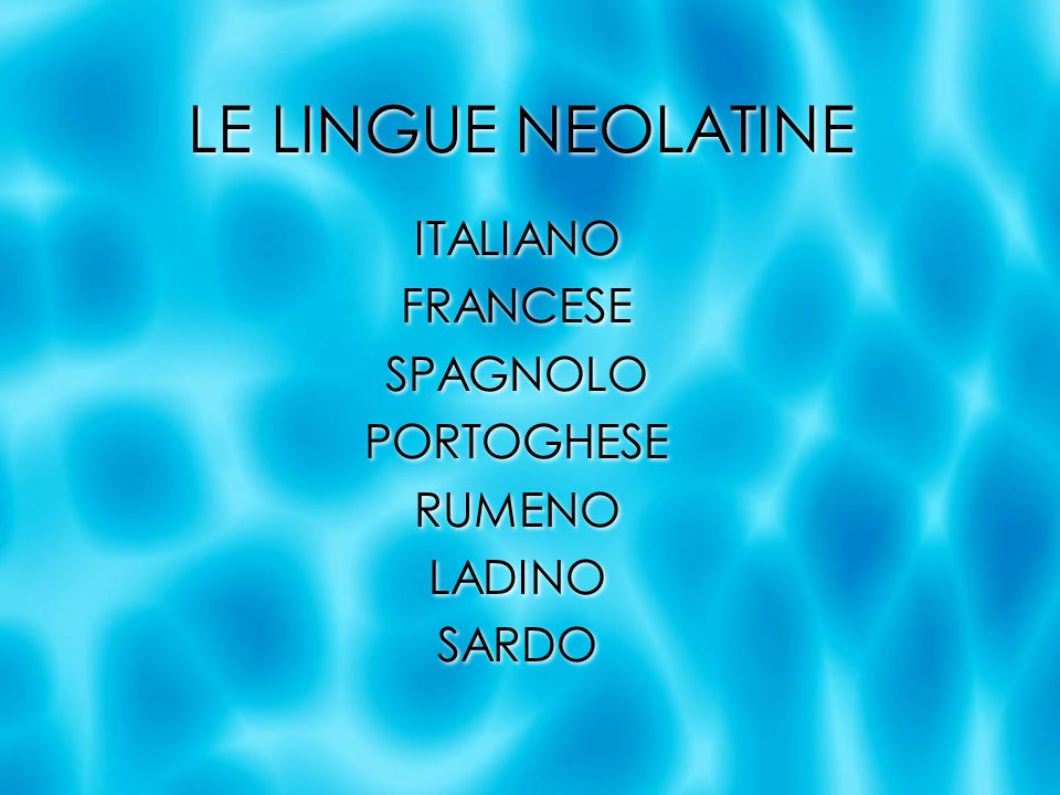ITALIANO FRANCESE SPAGNOLO PORTOGHESE RUMENO LADINO SARDO