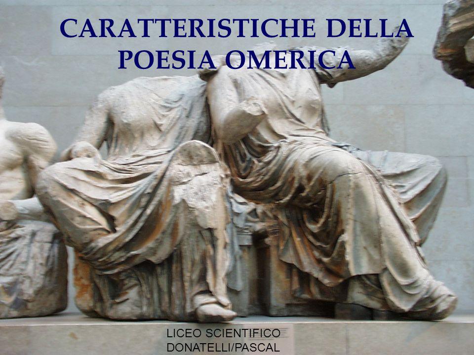CARATTERISTICHE DELLA POESIA OMERICA