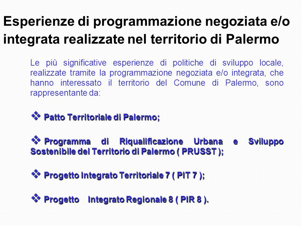 Esperienze di programmazione negoziata e/o integrata realizzate nel territorio di Palermo