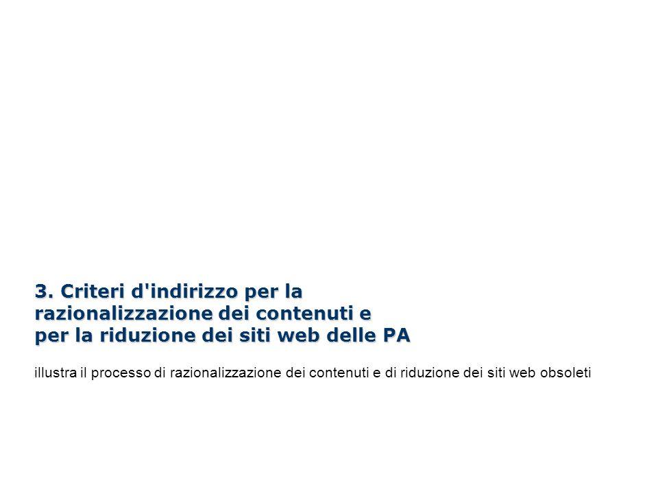 3. Criteri d indirizzo per la razionalizzazione dei contenuti e per la riduzione dei siti web delle PA