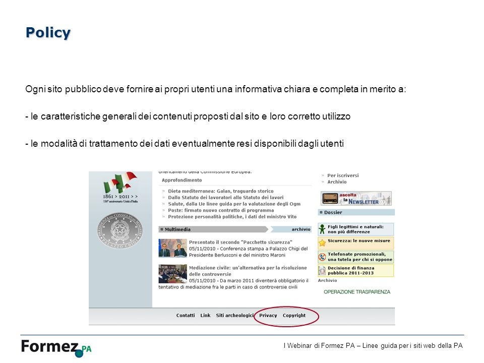 Policy Ogni sito pubblico deve fornire ai propri utenti una informativa chiara e completa in merito a: