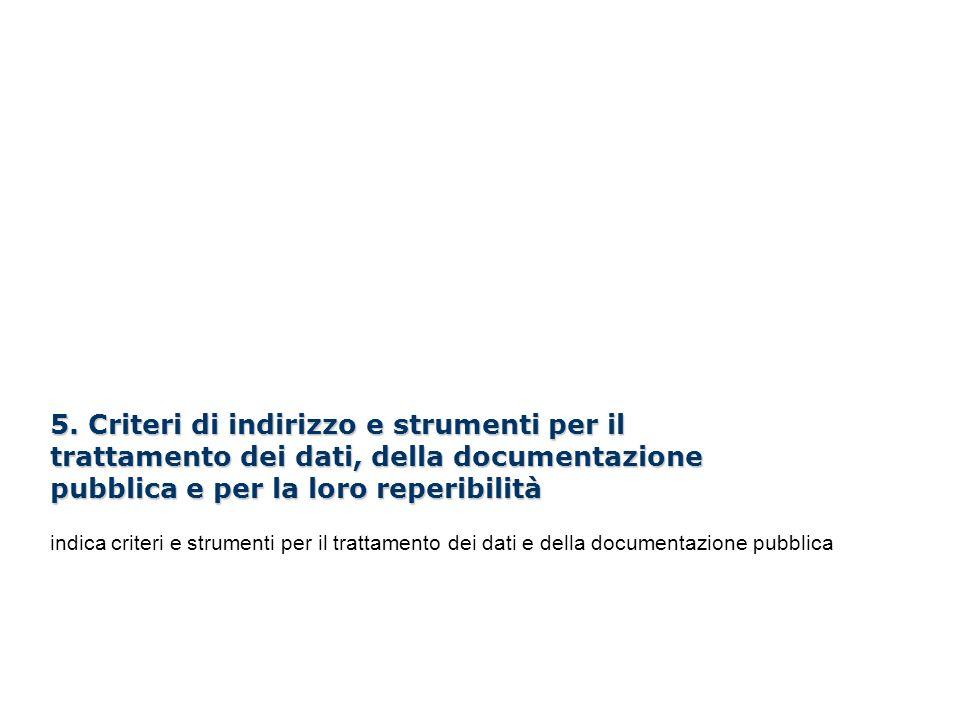 5. Criteri di indirizzo e strumenti per il trattamento dei dati, della documentazione pubblica e per la loro reperibilità