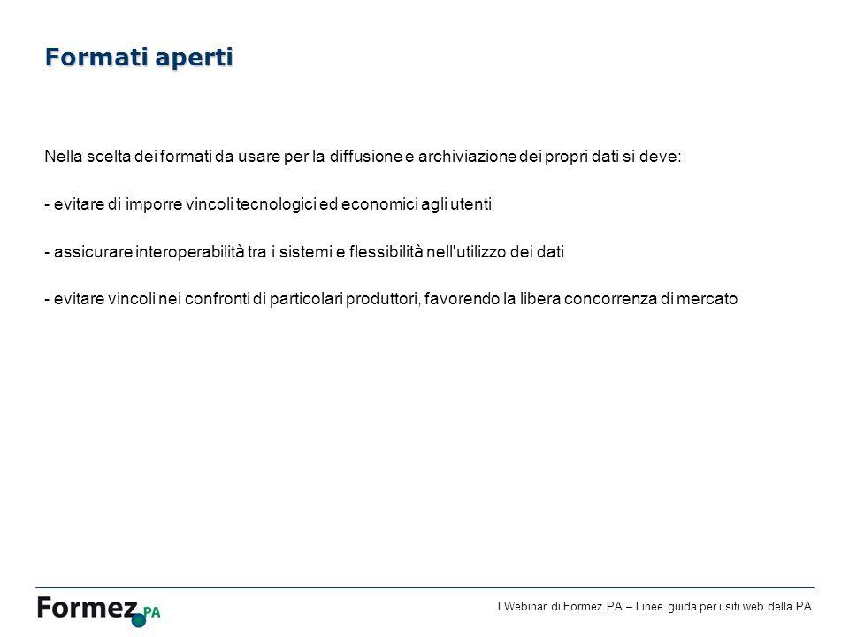 Formati aperti Nella scelta dei formati da usare per la diffusione e archiviazione dei propri dati si deve: