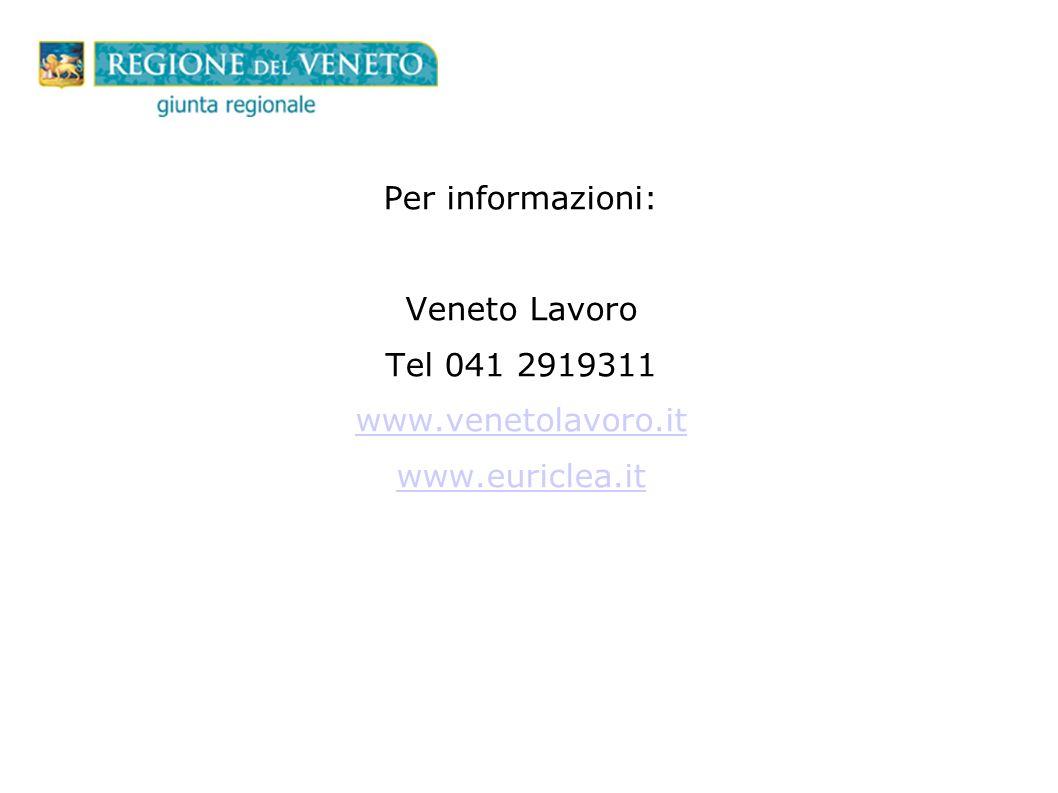 Per informazioni: Veneto Lavoro Tel 041 2919311 www.venetolavoro.it www.euriclea.it