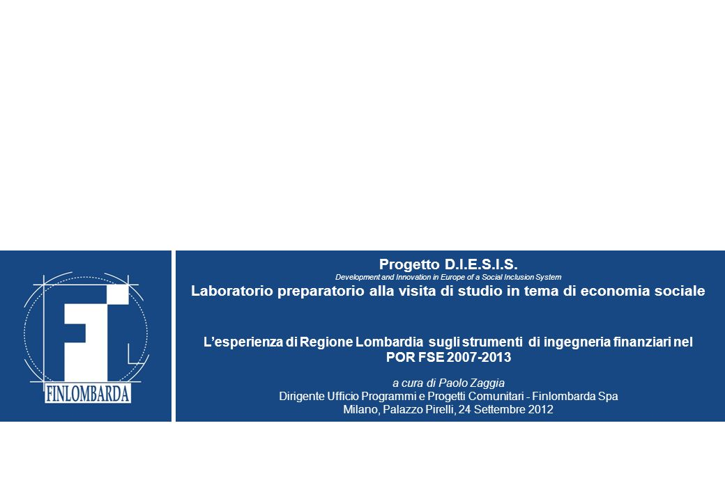 Progetto D.I.E.S.I.S.Development and Innovation in Europe of a Social Inclusion System.