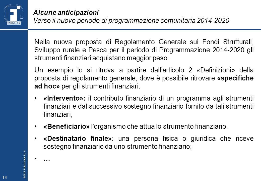 Alcune anticipazioni Verso il nuovo periodo di programmazione comunitaria 2014-2020.