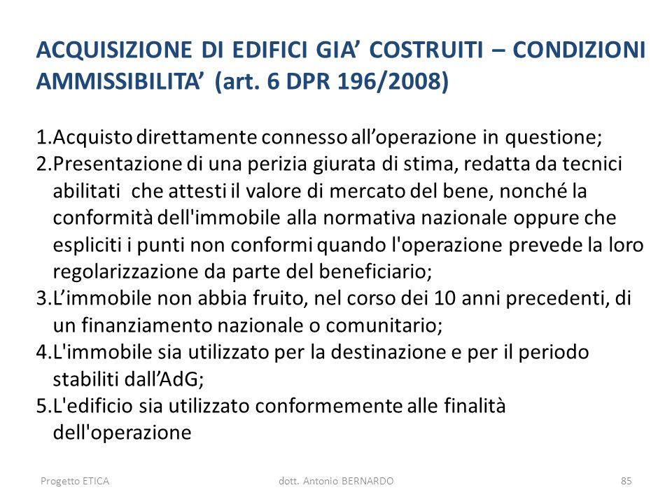 ACQUISIZIONE DI EDIFICI GIA' COSTRUITI – CONDIZIONI AMMISSIBILITA' (art. 6 DPR 196/2008)