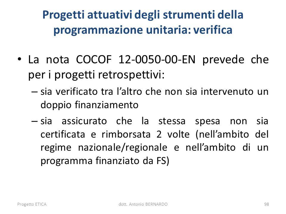 La nota COCOF 12-0050-00-EN prevede che per i progetti retrospettivi: