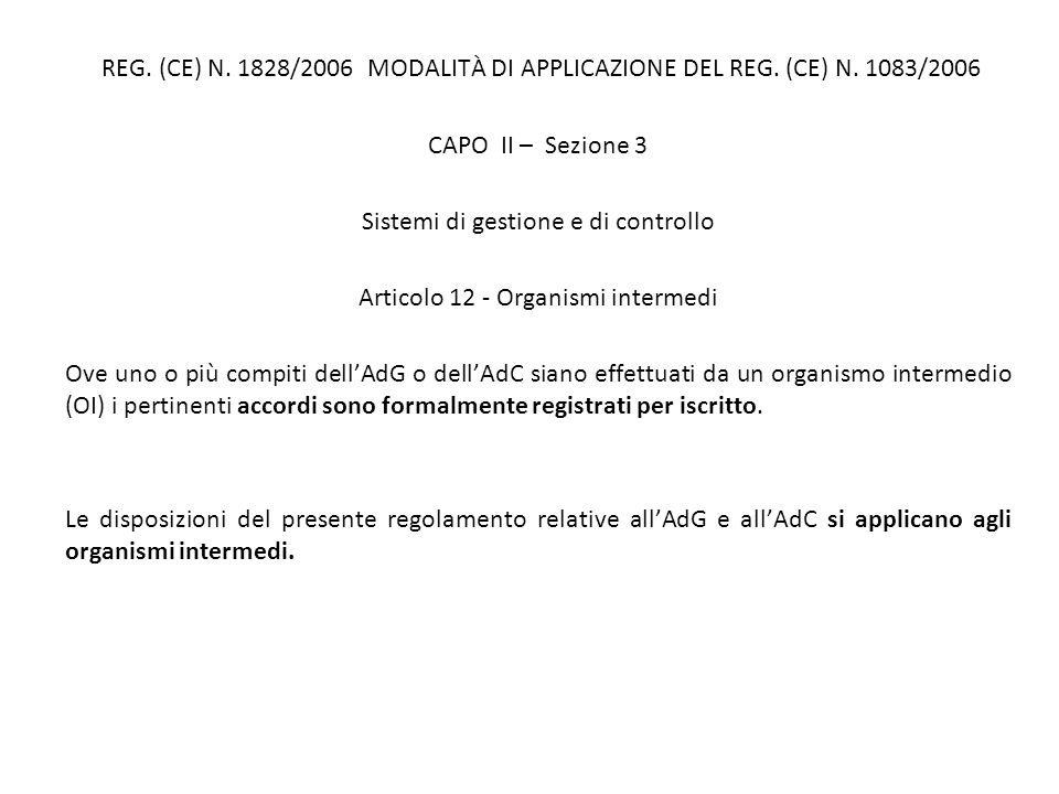 Sistemi di gestione e di controllo Articolo 12 - Organismi intermedi