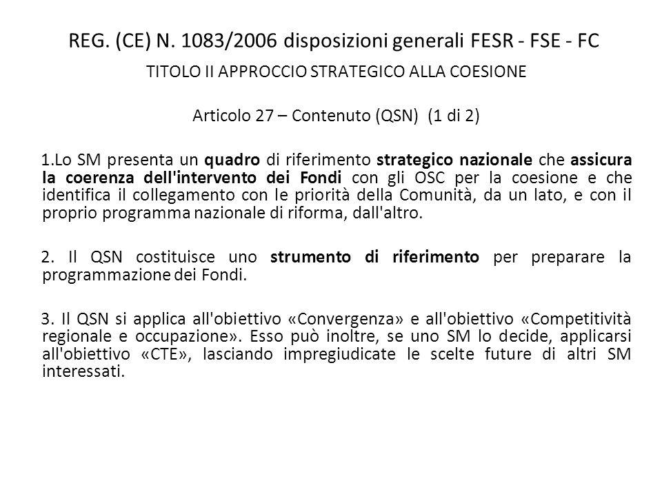 REG. (CE) N. 1083/2006 disposizioni generali FESR - FSE - FC