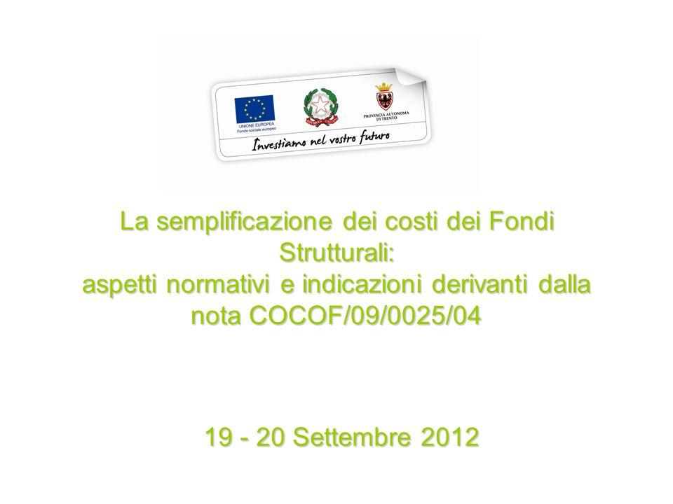 La semplificazione dei costi dei Fondi Strutturali: aspetti normativi e indicazioni derivanti dalla nota COCOF/09/0025/04