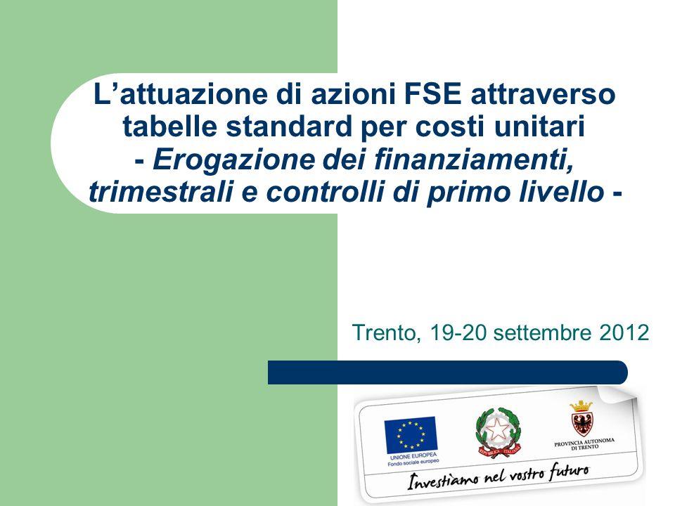 L'attuazione di azioni FSE attraverso tabelle standard per costi unitari - Erogazione dei finanziamenti, trimestrali e controlli di primo livello -