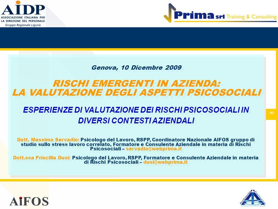 Genova, 10 Dicembre 2009 RISCHI EMERGENTI IN AZIENDA: LA VALUTAZIONE DEGLI ASPETTI PSICOSOCIALI ESPERIENZE DI VALUTAZIONE DEI RISCHI PSICOSOCIALI IN DIVERSI CONTESTI AZIENDALI Dott.