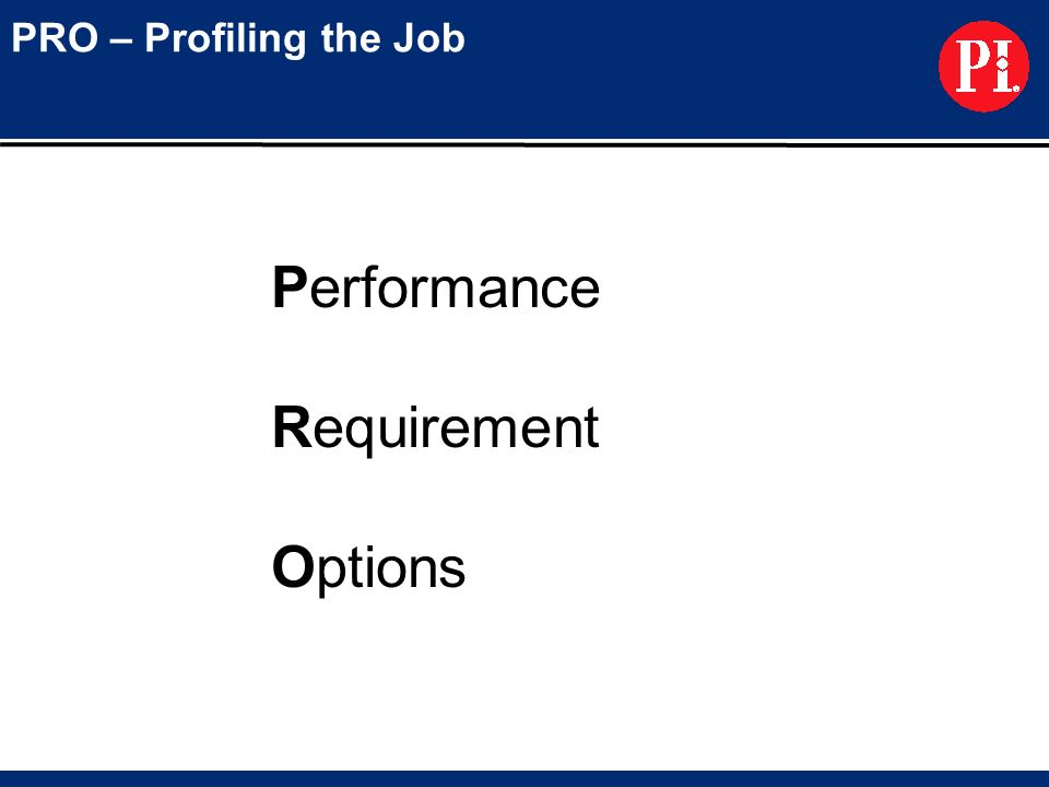 Performance Requirement Options PRO – Profiling the Job