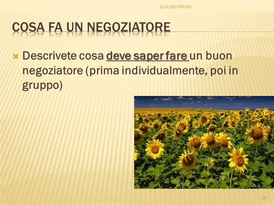 CLAUDIO ARLATICosa fa un negoziatore.