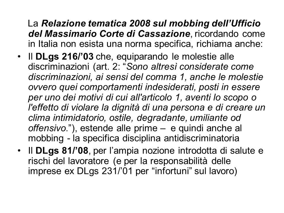 La Relazione tematica 2008 sul mobbing dell'Ufficio del Massimario Corte di Cassazione, ricordando come in Italia non esista una norma specifica, richiama anche: