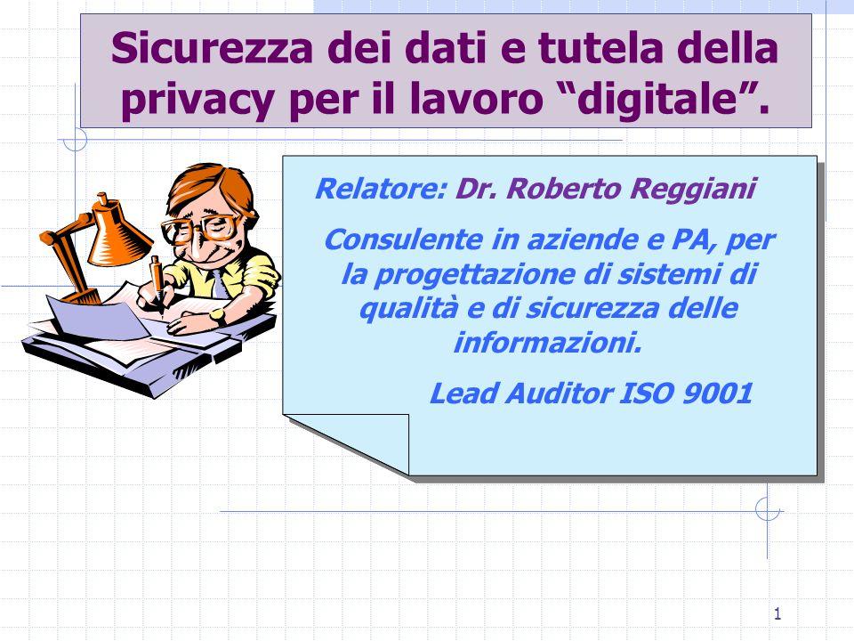 Sicurezza dei dati e tutela della privacy per il lavoro digitale .
