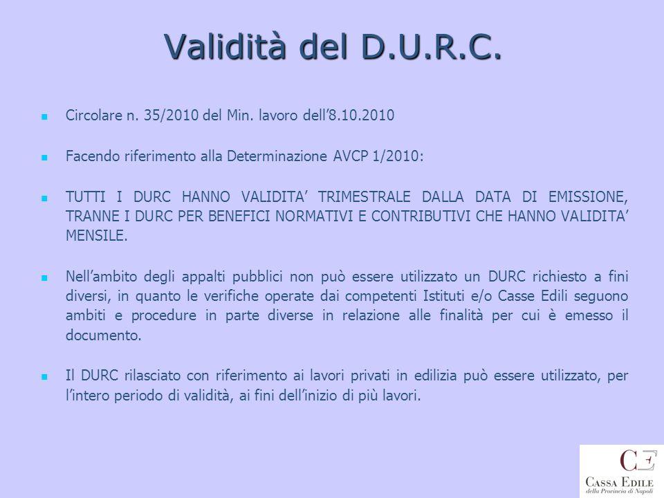 Validità del D.U.R.C. Circolare n. 35/2010 del Min. lavoro dell'8.10.2010. Facendo riferimento alla Determinazione AVCP 1/2010: