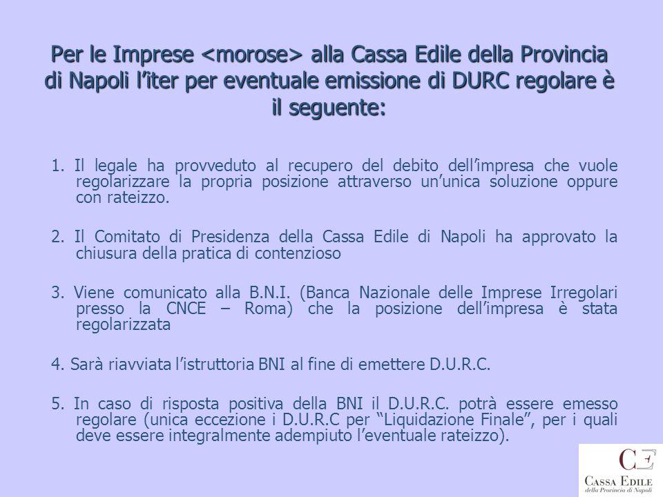 Per le Imprese <morose> alla Cassa Edile della Provincia di Napoli l'iter per eventuale emissione di DURC regolare è il seguente:
