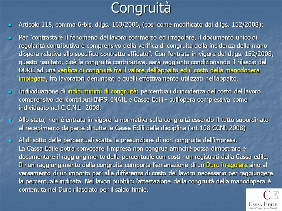 Congruità Articolo 118, comma 6-bis, d.lgs. 163/2006, (così come modificato dal d.lgs. 152/2008):