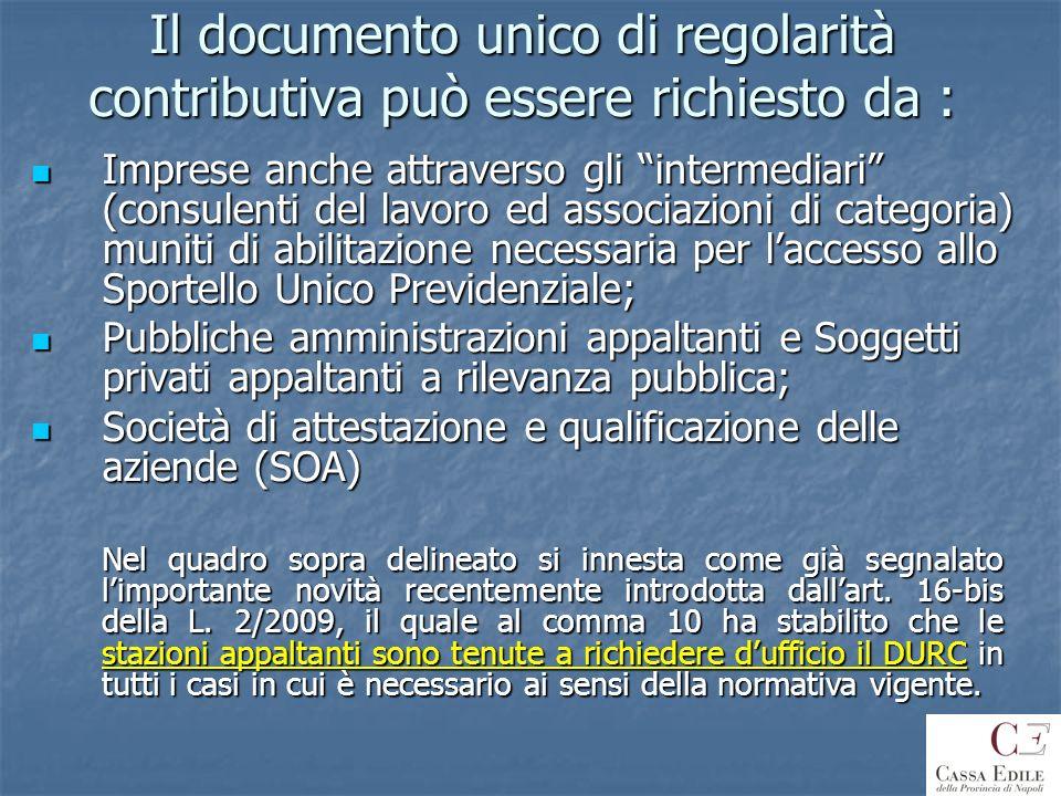 Il documento unico di regolarità contributiva può essere richiesto da :