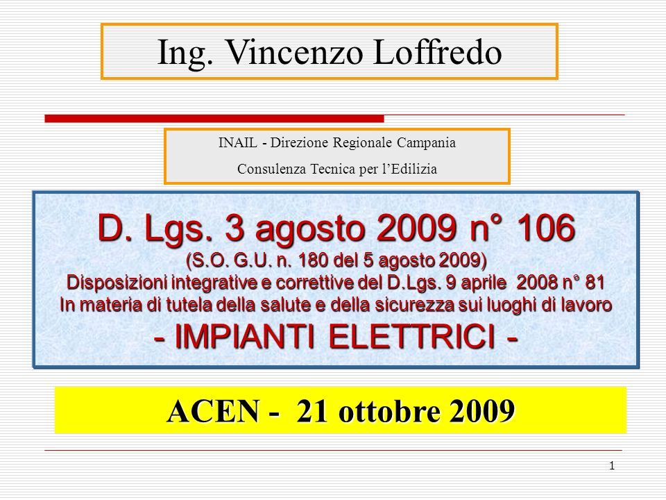 Ing. Vincenzo Loffredo D. Lgs. 3 agosto 2009 n° 106