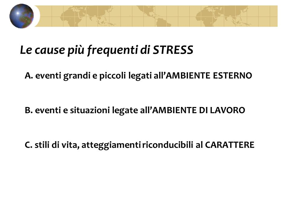 Le cause più frequenti di STRESS