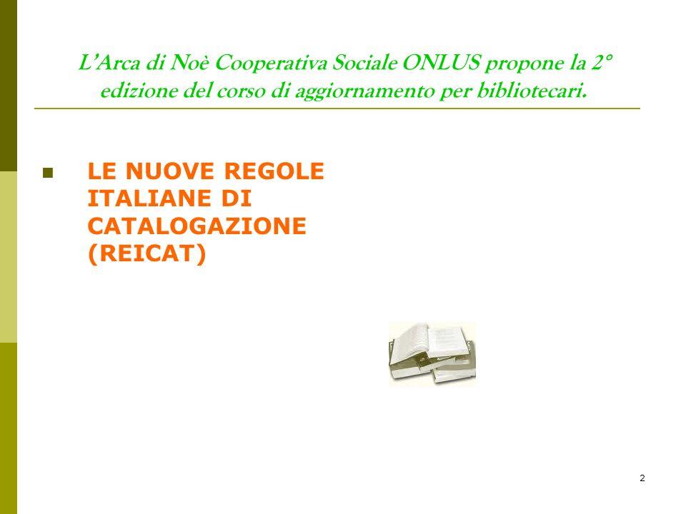 L'Arca di Noè Cooperativa Sociale ONLUS propone la 2° edizione del corso di aggiornamento per bibliotecari.