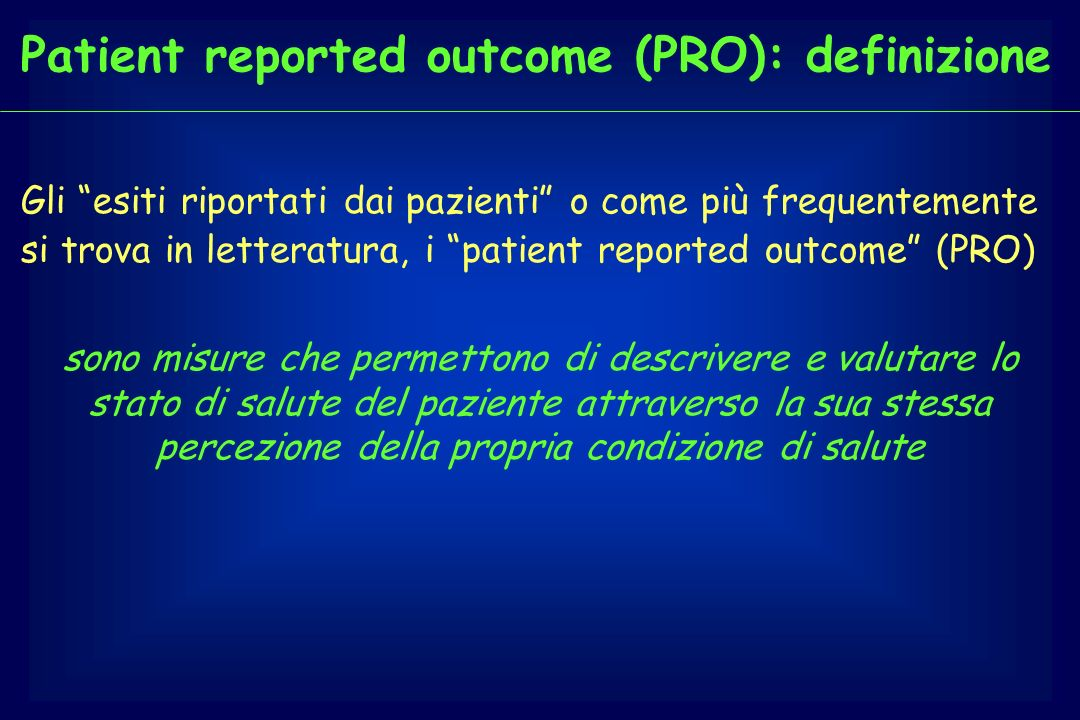 Patient reported outcome (PRO): definizione