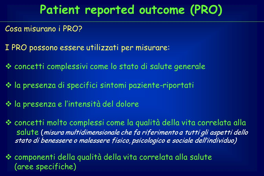 Patient reported outcome (PRO)