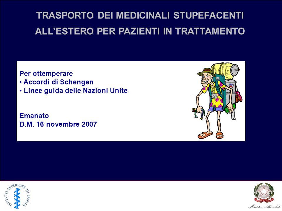 TRASPORTO DEI MEDICINALI STUPEFACENTI ALL'ESTERO PER PAZIENTI IN TRATTAMENTO