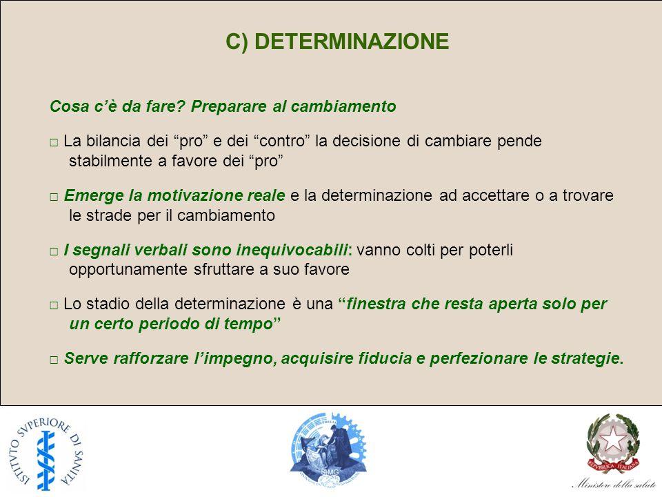 C) DETERMINAZIONE Cosa c'è da fare Preparare al cambiamento