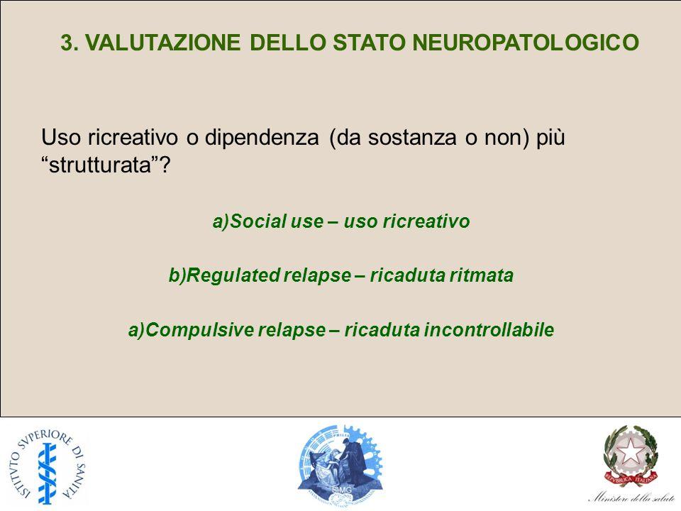3. VALUTAZIONE DELLO STATO NEUROPATOLOGICO