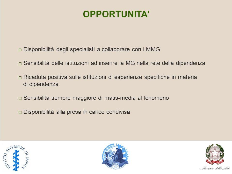 OPPORTUNITA' □ Disponibilità degli specialisti a collaborare con i MMG