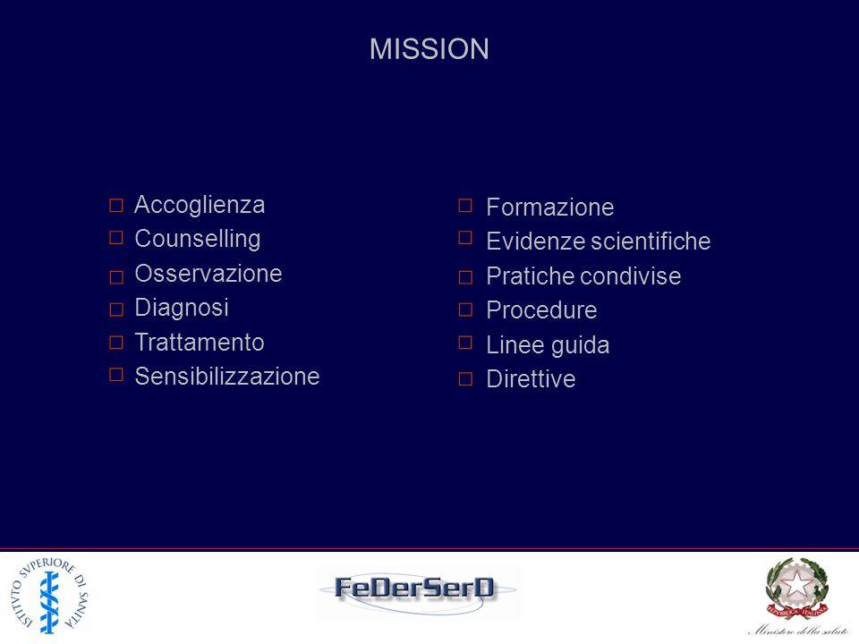 MISSION □ Accoglienza Formazione Counselling Evidenze scientifiche