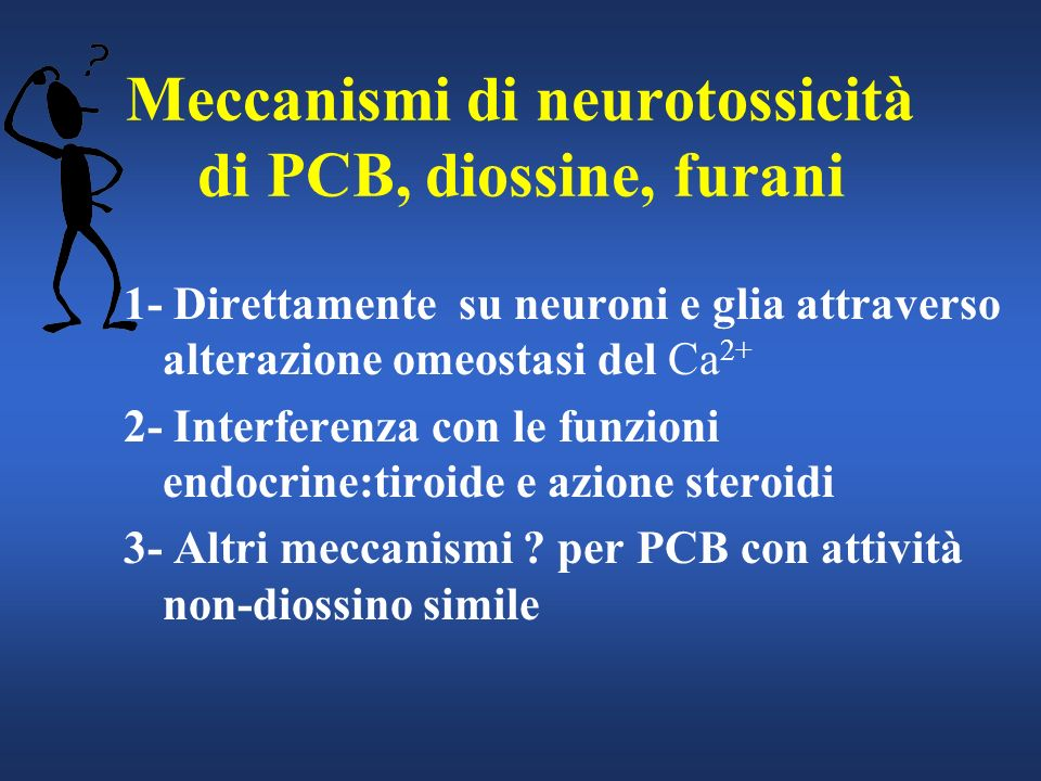 Meccanismi di neurotossicità di PCB, diossine, furani