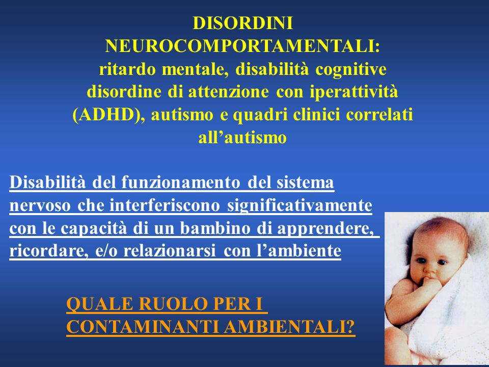 DISORDINI NEUROCOMPORTAMENTALI: