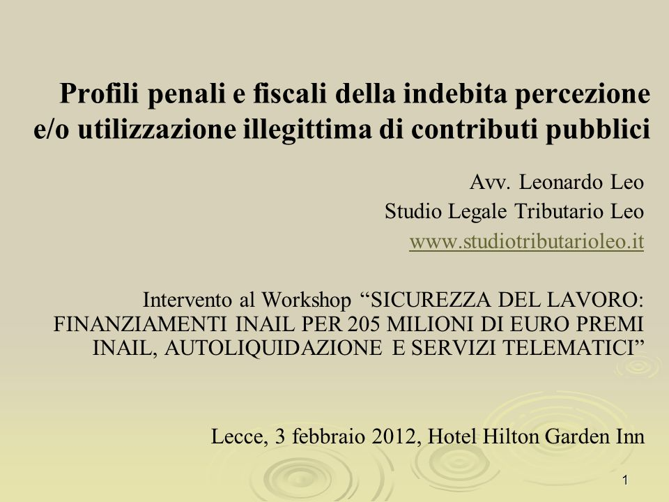 Profili penali e fiscali della indebita percezione e/o utilizzazione illegittima di contributi pubblici