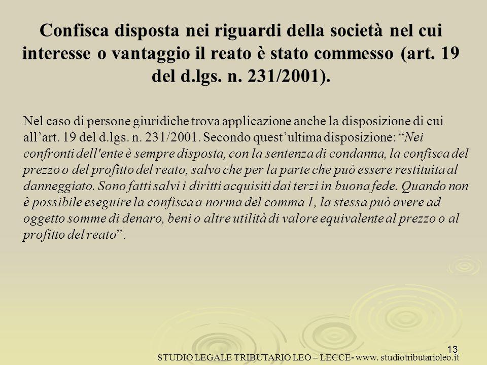 Confisca disposta nei riguardi della società nel cui interesse o vantaggio il reato è stato commesso (art. 19 del d.lgs. n. 231/2001).