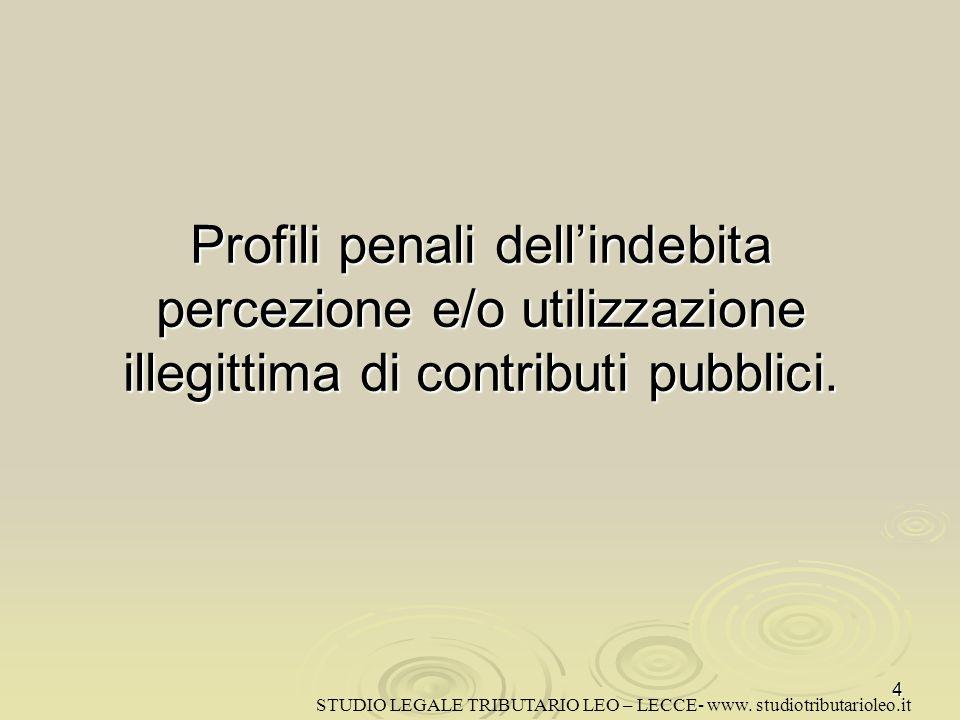 Profili penali dell'indebita percezione e/o utilizzazione illegittima di contributi pubblici.
