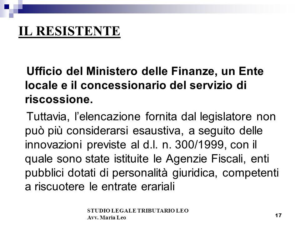 IL RESISTENTE Ufficio del Ministero delle Finanze, un Ente locale e il concessionario del servizio di riscossione.