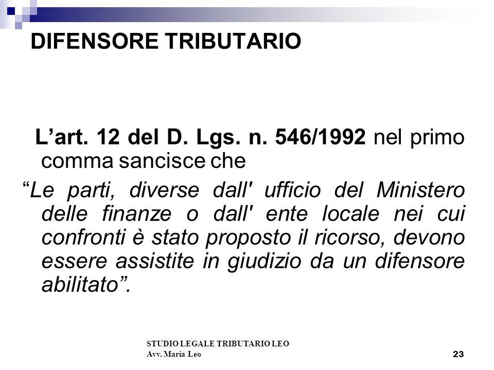 L'art. 12 del D. Lgs. n. 546/1992 nel primo comma sancisce che